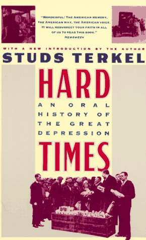 9780394746913: Hard Times: Oral History of the Great Depression