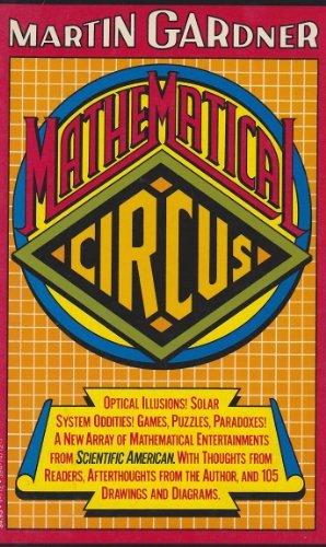 Mathematical circus: More games, puzzles, paradoxes &: Gardner, Martin
