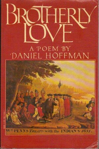 Brotherly Love: A Poem: Hoffman, Daniel