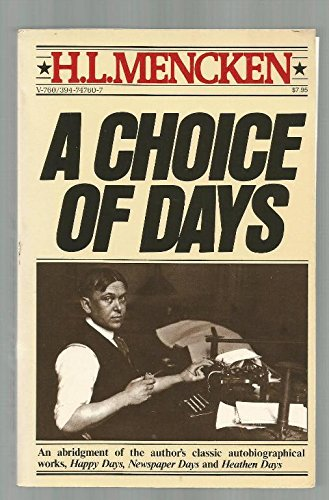 A Choice of Days : Essays from: H. L. Mencken