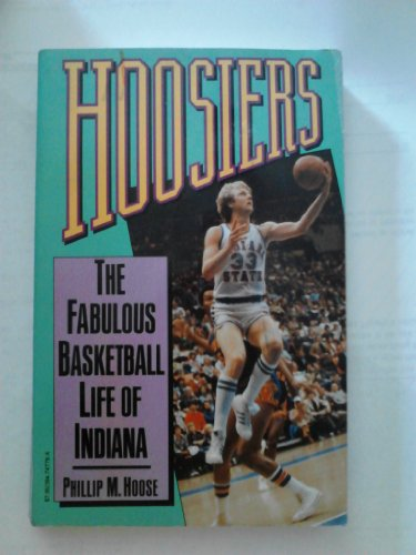 Hoosiers: The Fabulous Basketball Life of Indiana: Hoose, Phillip M