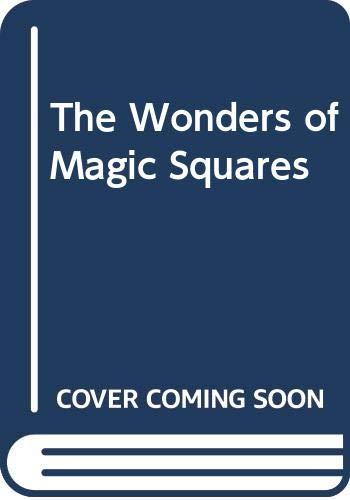9780394747989: The Wonders of Magic Squares
