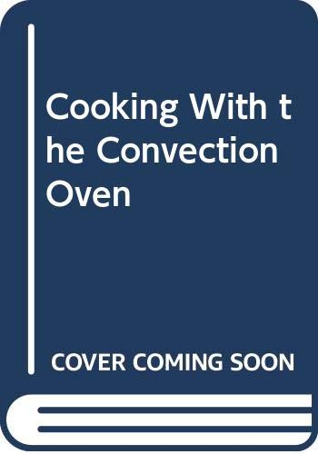 9780394748290: Cooking With the Convection Oven