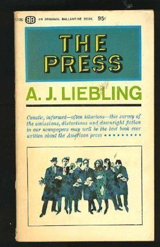 The Press: Liebling, A.J.