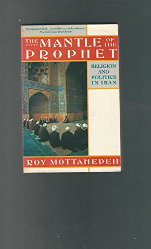 9780394748658: The Mantle of the Prophet: Religion and Politics in Iran