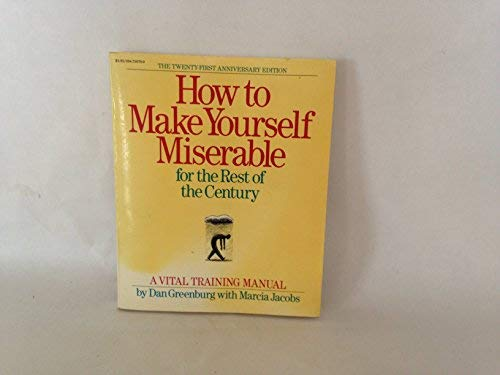 How to make yourself miserable by dan greenburg abebooks how to make yourself miserable for the marcia jacobs dan solutioingenieria Choice Image