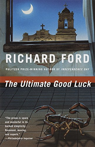 The Ultimate Good Luck: Ford, Richard - SIGNED U.S. FIRST EDITION SOFTBACK