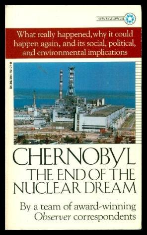 Chernobyl : The End of the Nuclear: Nigel Hawkes, Geoffrey