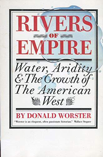 9780394751610: Rivers of Empire: Water, Aridity, and the Growth of the American West