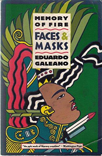 Memory of Fire: Faces & Masks: Galeano, Eduardo; Belfrage,