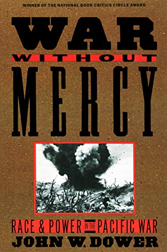 9780394751726: War Without Mercy: Race and Power in the Pacific War