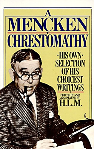 9780394752099: A Mencken Chrestomathy: His Own Selection of His Choicest Writing