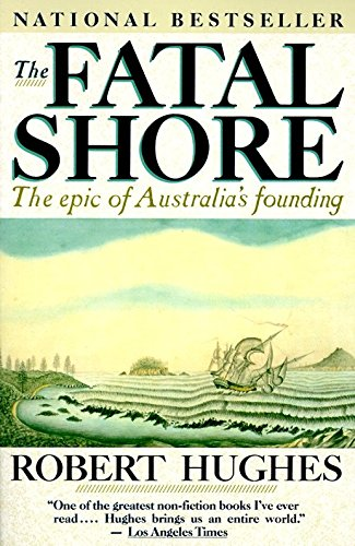 9780394753669: The Fatal Shore: The Epic of Australia's Founding