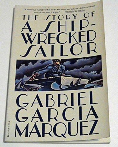 The Story of a Shipwrecked Sailor: Gabriel Garcia Marquez