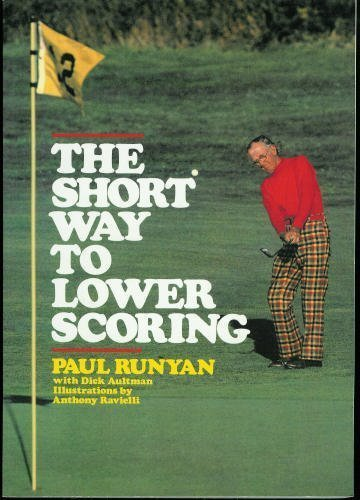The Short Way to Lower Scoring: Paul Runyan