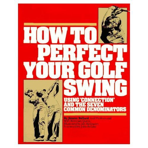 9780394754222: How to Perfect Your Golf Swing: Using Connection and the Seven Common Denominators (A Golf Digest Book)