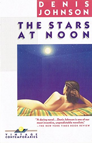 The Stars at Noon (0394754271) by Denis Johnson