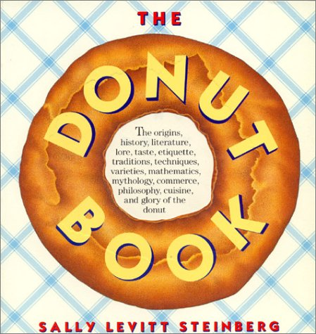 9780394755151: The Donut Book: The Origins, History, Lore, Literature, Cuisine, Varieties, Etiquette, Commerce, the Taste, Mythology, Mathematics, Philosophy,Tradi