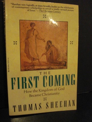 9780394755311: The First Coming: How the Kingdom of God Became Christianity