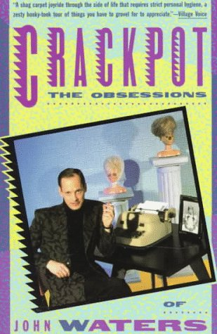 9780394755342: Crackpot: the Obsessions of John Waters