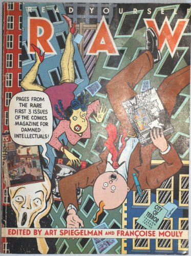 Read Yourself Raw: Pages From the Rare First Three Issues of the Comics Magazine for Damn Intelle...