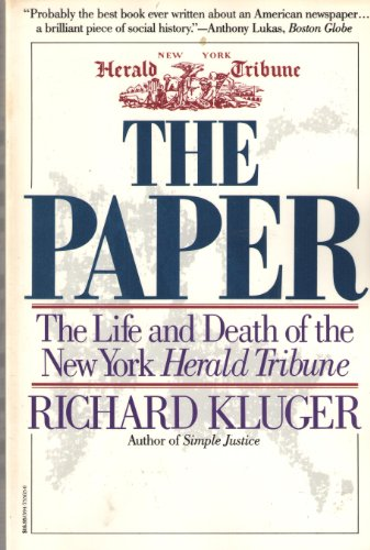 9780394755656: The Paper: The Life and Death of the New York Herald Tribune