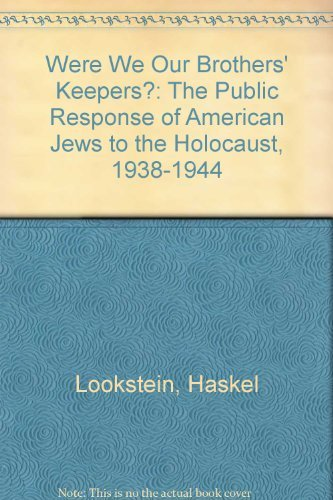 9780394755984: Were We Our Brothers' Keepers? The Public Response of American Jews to the Holocaust, 1938-1944