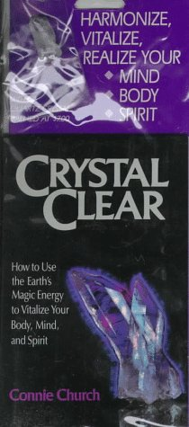 9780394756424: Crystal Clear: How to Use the Earth's Magic Energy to Vitalize Your Body, Mind and Spirit