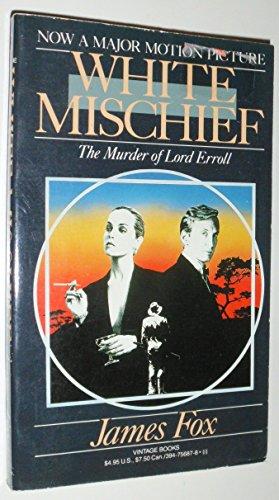 9780394756875: White Mischief, The Murder of Lord Erroll