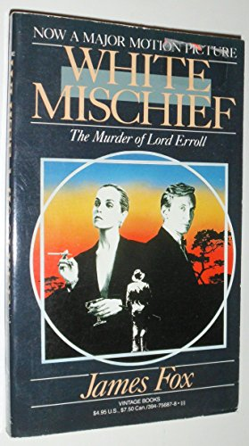 9780394756875: White Mischief, The Murder of Lord Erroll
