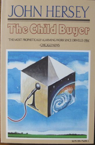 an analysis of the novel the child buyer by john hersey Buy a cheap copy of the child buyer book by john hersey this is a story of an investigation into the activities of mr wissey jones, a stranger who comes to the town of pequot on urgent defense business.
