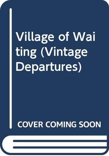9780394757544: The Village of Waiting (Vintage Departures)