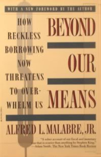 Beyond Our Means: How Reckless Borrowing Now Threatens to Overwhelm Us