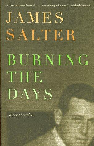 Burning the Days: Recollection.: Salter, James