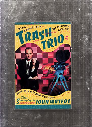 Trash Trio: Three Screenplays