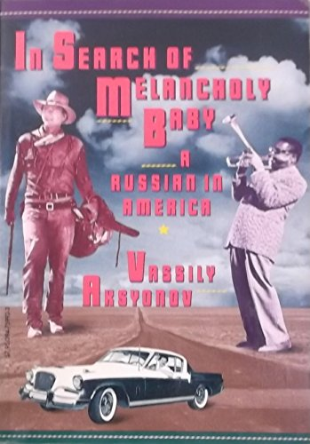 In Search of Melancholy Baby: Aksyonov, Vassily