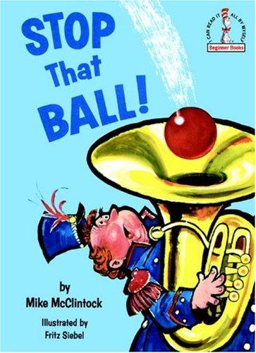 Stop that Ball! (Beginner Books): Mike McClintock