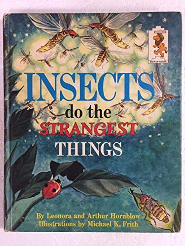 Insects Do the Strangest Things (Step-up Books): Hornblow, Leonara and Arthur
