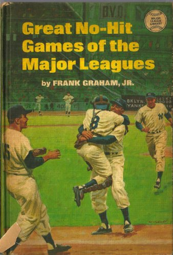Great No Hit Games of the Major: Graham, Frank, Jr.