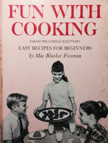 Fun With Cooking: Easy Recipes for Beginners: Freeman, Mae Blacker