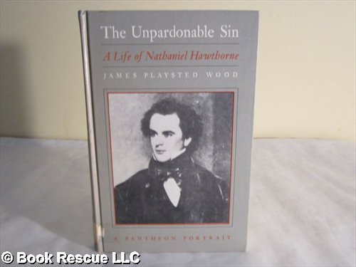9780394804439: The Unpardonable Sin: A life of Nathaniel Hawthorne