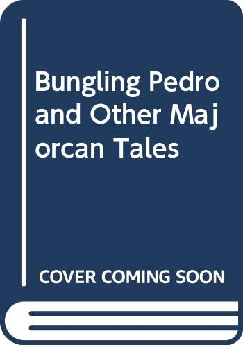 Bungling Pedro and Other Majorcan Tales: Alexander Mehdevi