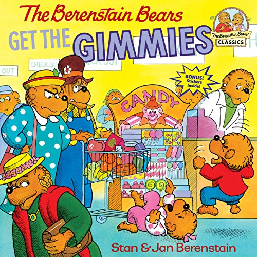 The Berenstain Bears Get the Gimmies: Berenstain, Stan; Berenstain, Jan