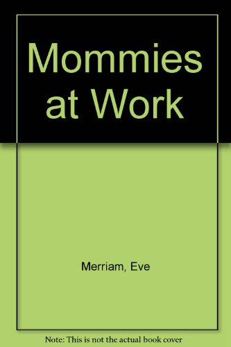 9780394807379: Mommies at Work