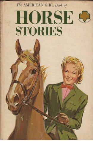 American Girl Book of Horse Stories: janet et al.