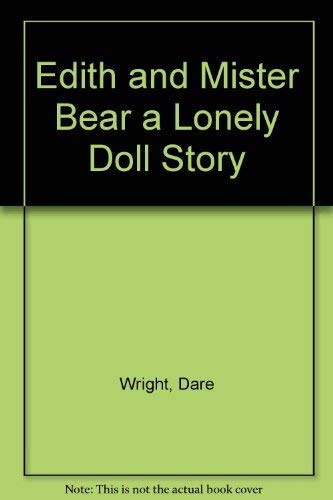 Edith and Mister Bear a Lonely Doll: Dare Wright