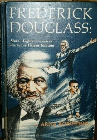 Frederick Douglass: Slave, Fighter, Freeman.: Bontemps, Arna Wendell