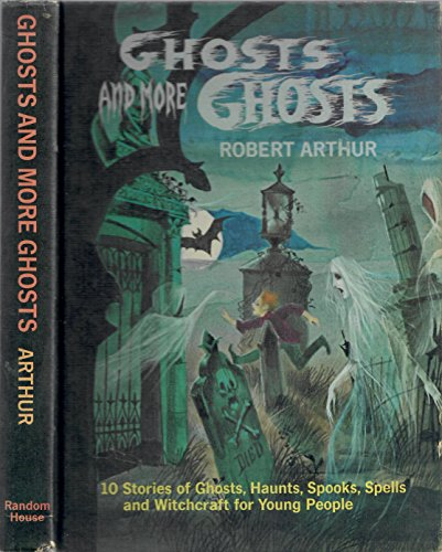 Ghosts and More Ghosts: Robert Arthur