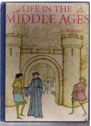 Life in the Middle Ages: Williams, Jay