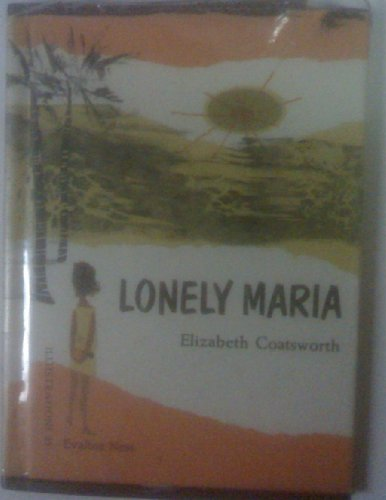 9780394813585: LONELY MARIA by Elizabeth Coatsworth